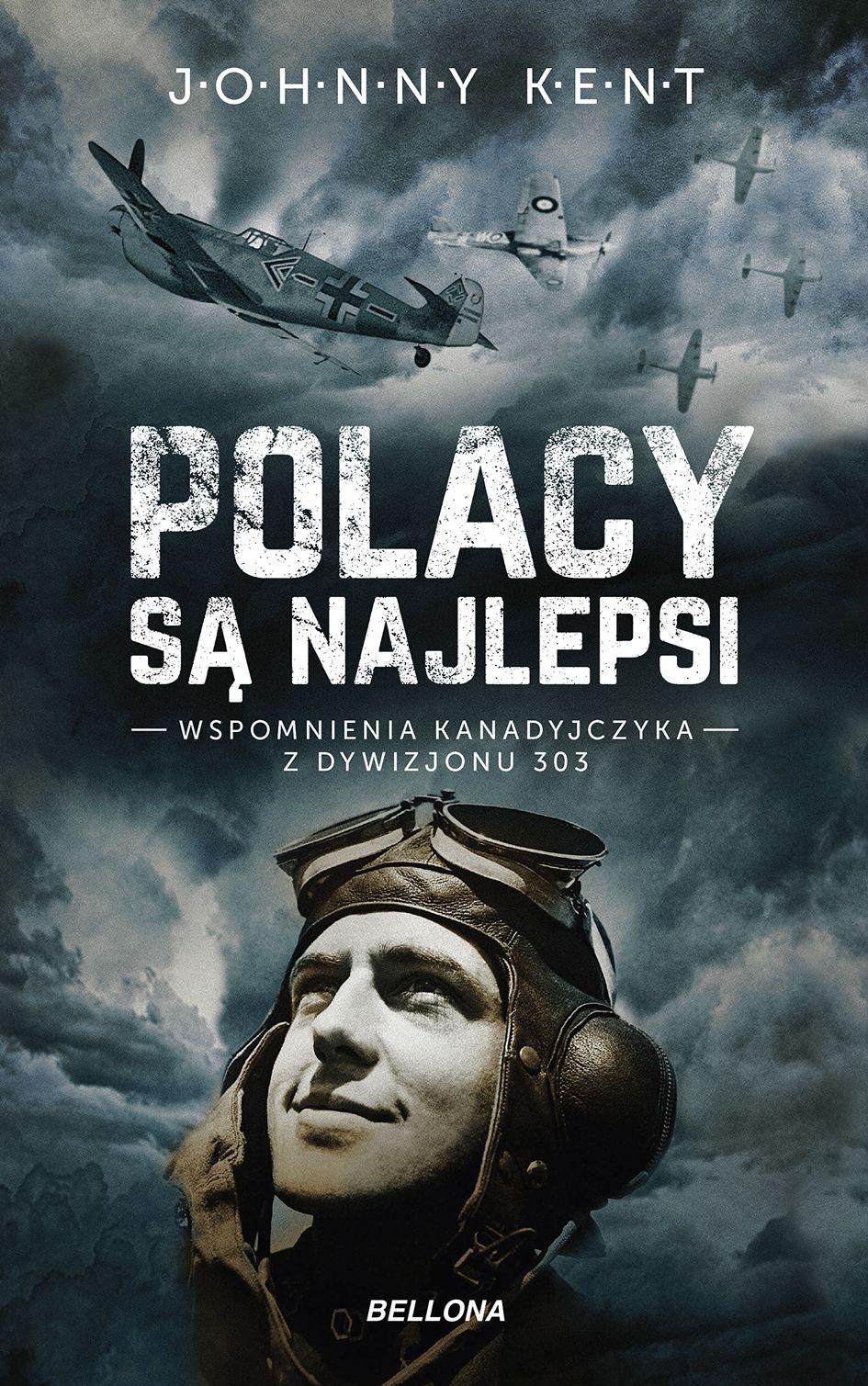 """Artykuł powstał na podstawie książki Johna A. Kenta pod tytułem """"Polacy są najlepsi. Wspomnienia kanadyjczyka z Dywizjonu 303"""" (Wydawnictwo Bellona 2017)."""