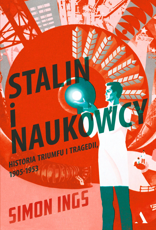 """Artykuł powstał z inspiracji najnowszą książką Simona Ingsa """"Stalin i naukowcy. Historia tryumfu i tragedii"""" (Agora 2017). To fascynująca opowieść o ludziach ze świata nauki, którzy na usługach Stalina zamienili się w szaleńców i stali się pośmiewiskiem świata."""
