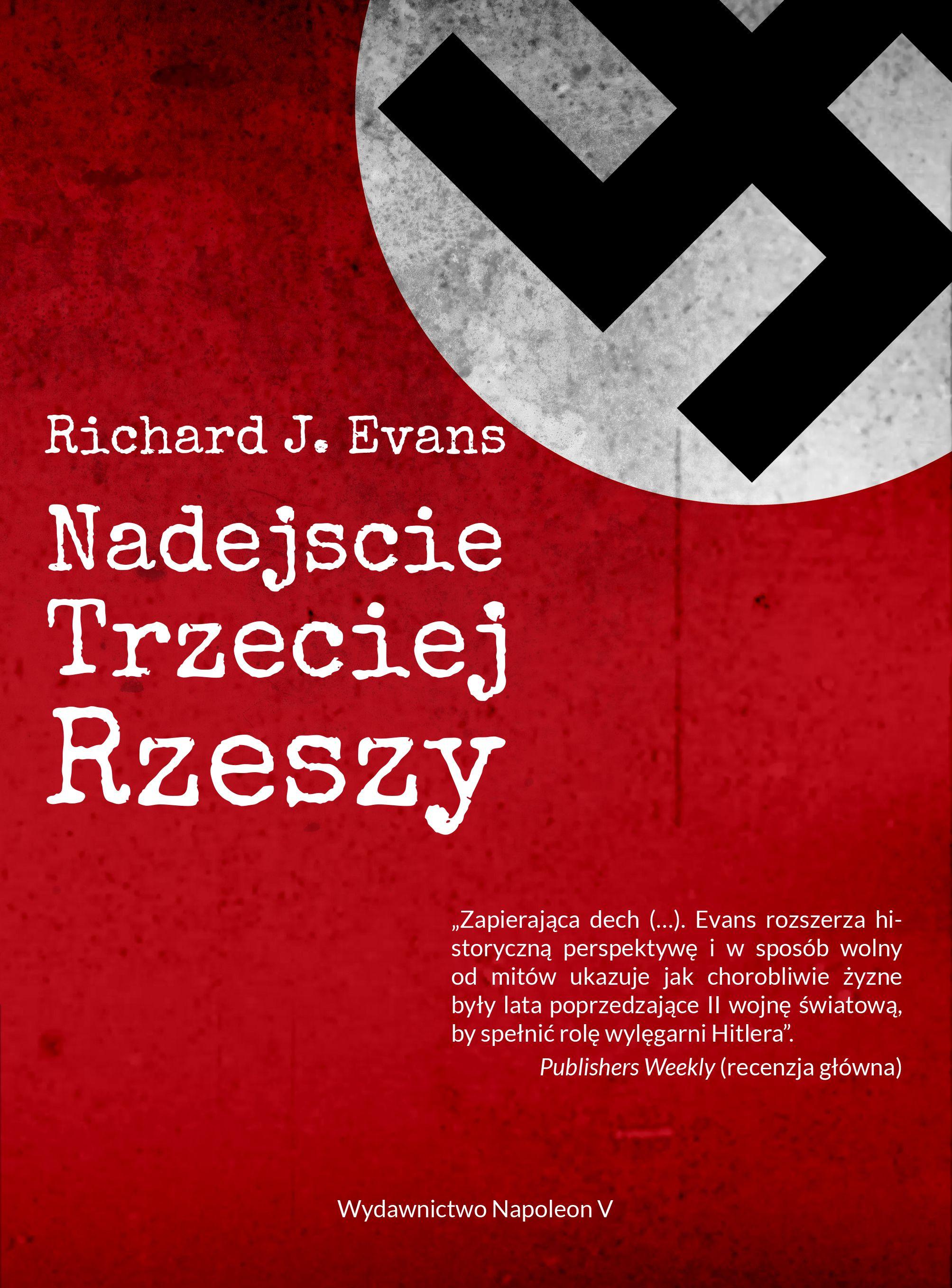 """Artykuł powstał między innymi na podstawie książki Richarda J. Evansa pod tytułem """"Nadejście Trzeciej Rzeszy"""" (Wydawnictwo Napoleon V 2017)."""