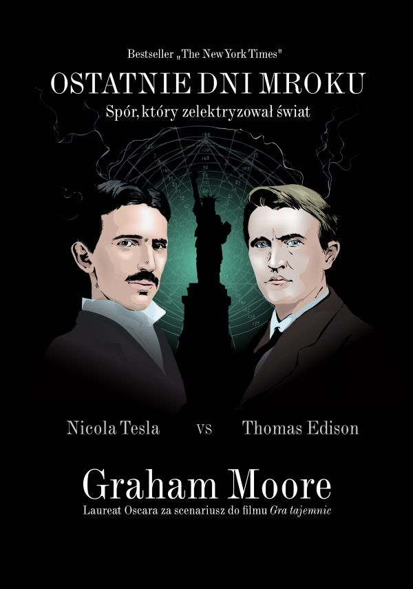 """Inspiracją do napisania artykułu była najnowsza książka poświęcona niezwykłej rywalizacji pomiędzy Edisonem i Teslą, która ukazała się właśnie nakładem wydawnictwa WAM (Graham Moore, """"Ostatnie dni mroku"""", Kraków 2017)."""
