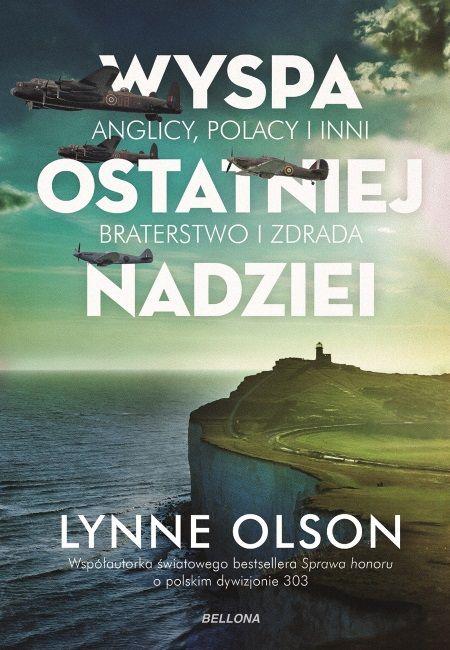 """Artykuł powstał między innymi na podstawie książki Lynne Olson """"Wyspa odstatniej nadziei"""", która ukazała się właśnie nakładem wydawnictwa Bellona."""