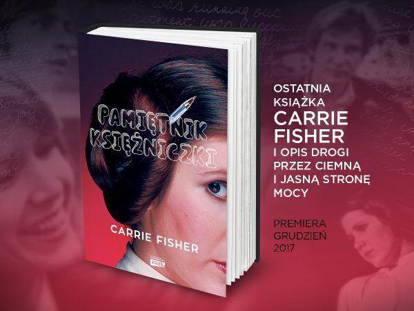 """Artykuł powstał między innymi na podstawie ostatniej książki Carrie Fisher, zatytułowanej """"Pamiętnik księżniczki"""" (Znak Horyzont 2017)."""