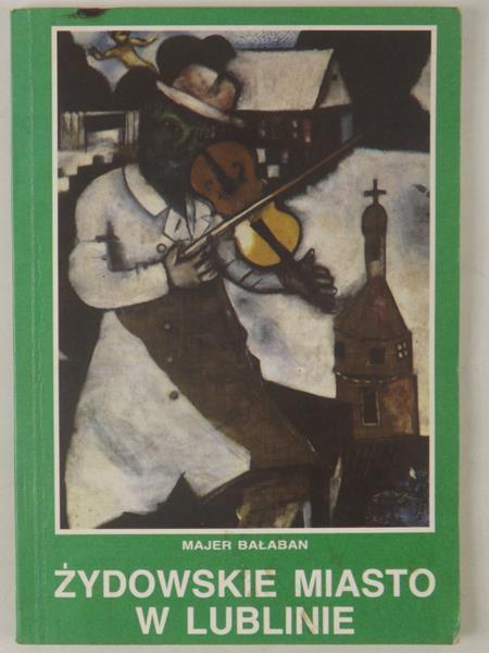 """Jedną z inspiracji do napisania artykułu była praca Majera Bałabana """"Żydowskie miasto w Lublinie"""" (Lublin 1991 rok)."""