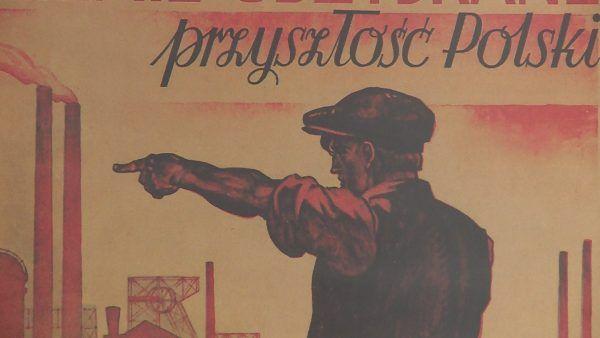 Przyszłość Polski jest na Zachodzie… pytanie za jaką cenę? Na ilustracji fragment plakatu z pierwszych lat Polski Ludowej.