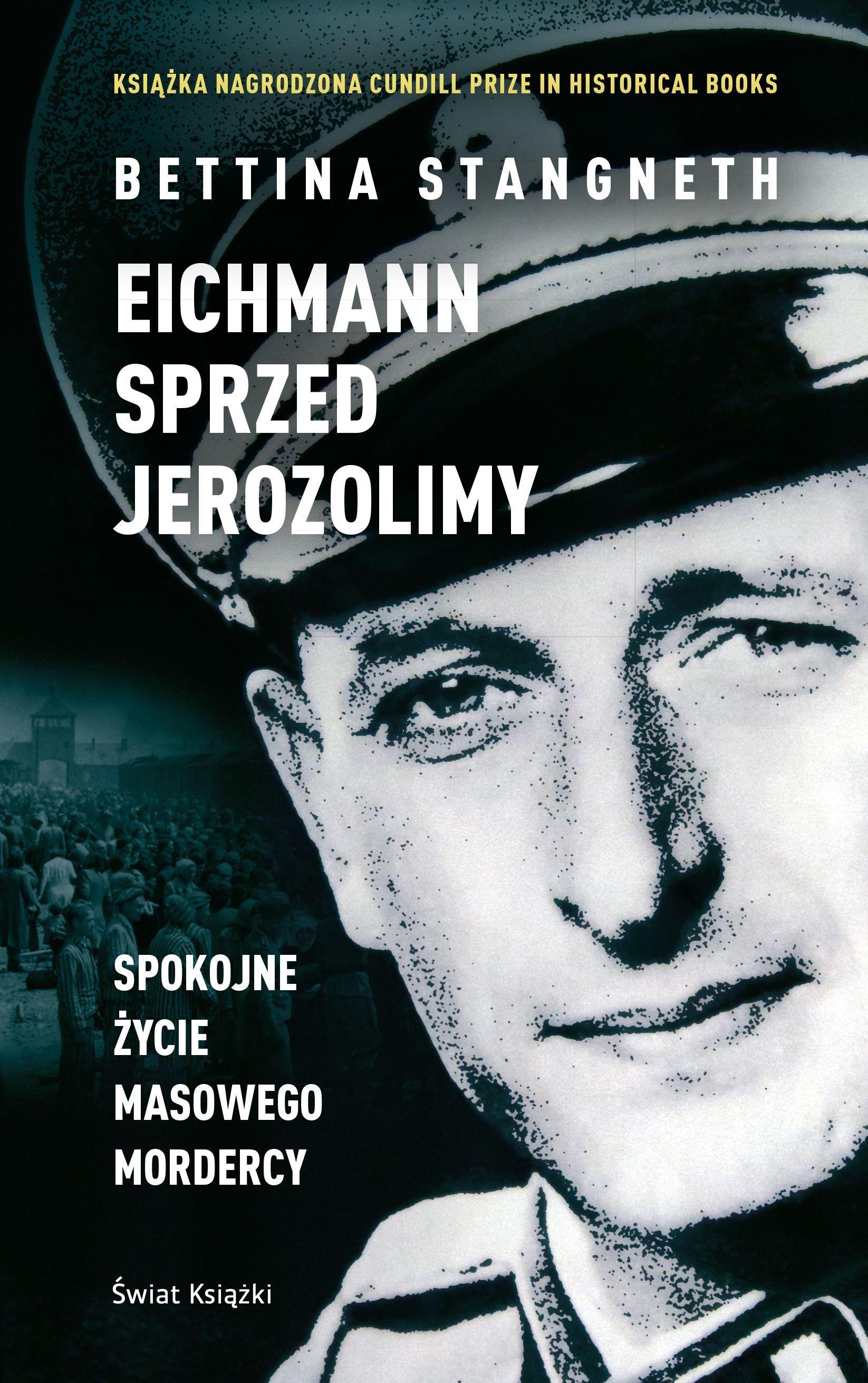 """Artykuł powstał m.in. na podstawie najnowszej książki Bettiny Stangneth zatytułowanej """"Eichmann sprzed Jerozolimy"""" (Świat Książki 2017), która skreśliła w niej wizerunek jednego z największych nazistowskich zbrodniarzy."""