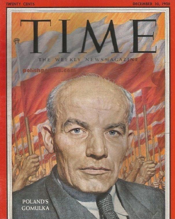 """Utrata popularności i zmowa milczenia wokół jego osoby były dla Gomułki jedną z największych życiowych tragedii. Na ilustracji towarzysz """"Wiesław"""" jako twarz magazynu """"Time"""" (1956)."""
