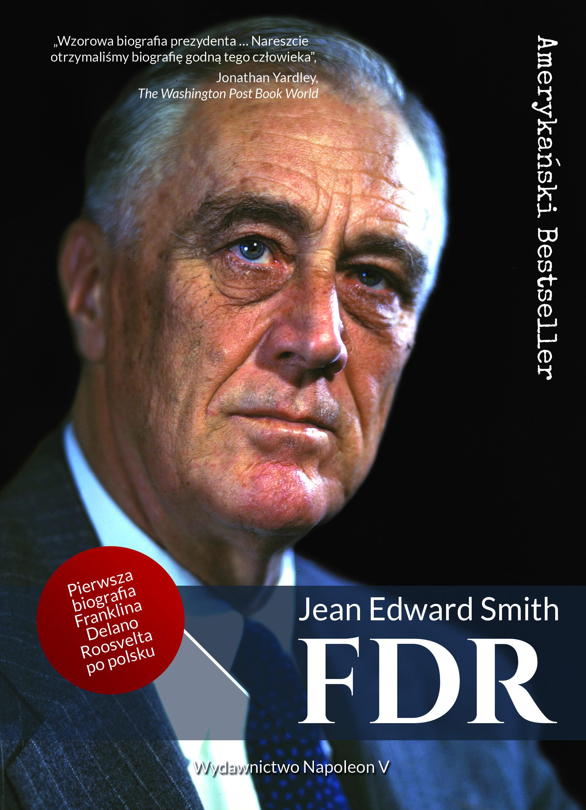 """Artykuł powstał między innymi w oparciu o biografię Roosevelta autorstwa Jeana Edwarda Smitha pt. <a href=""""http://napoleonv.pl/p/7/977/fdr-franklin-delano-roosevelt--biografie.html"""" target=""""_blank"""" rel=""""noopener"""">""""FDR. Franklin Delano Roosevelt""""</a>, wydaną niedawno nakładem wydawnictwa Napoleon V."""