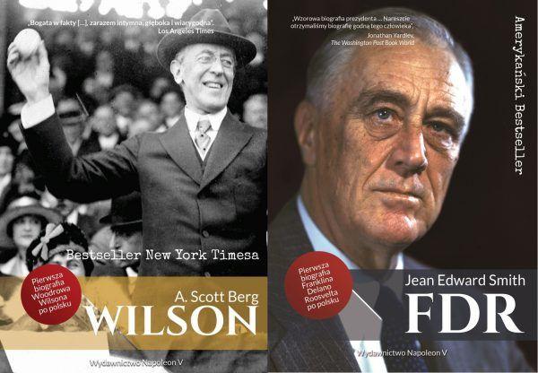 """Książki """"Wilson"""" i """"FDR. Franklin Delano Roosevelt"""" są pierwszymi biografiami największych przywódców USA w języku polskim."""