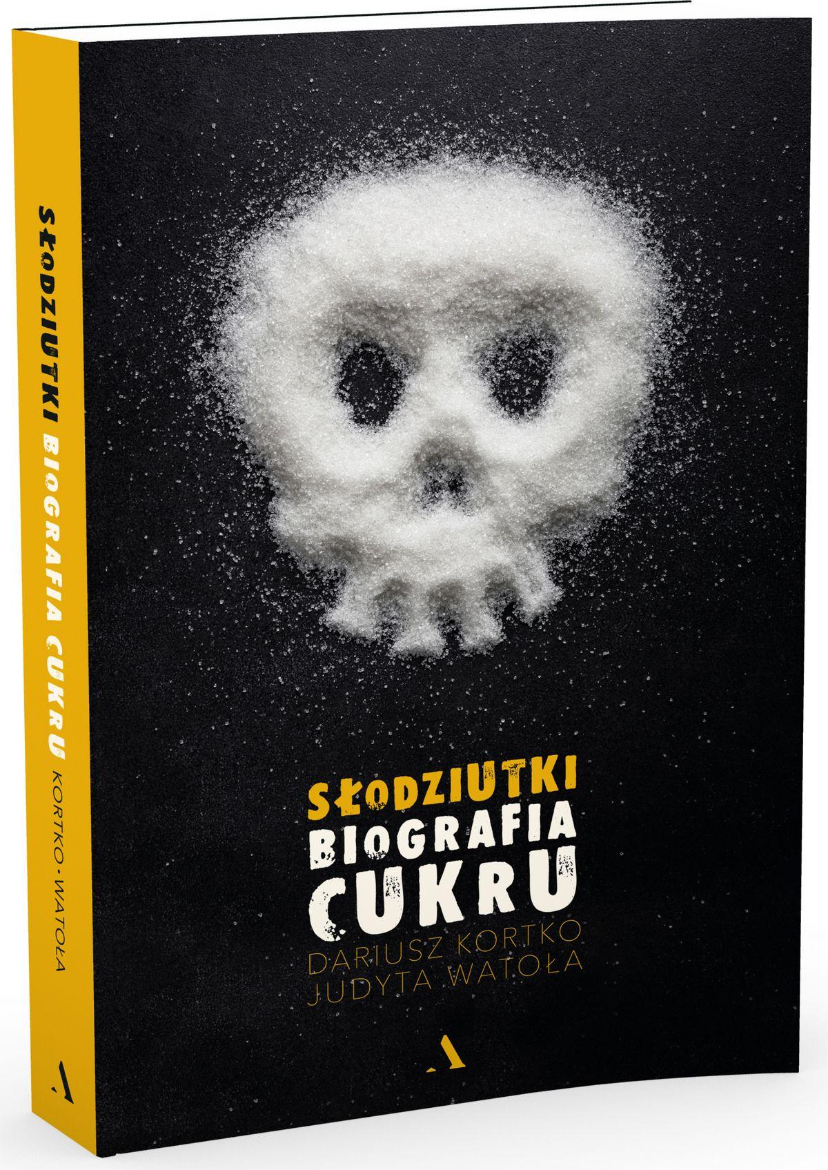 """Kup książkę Dariusz Kortko i Judyty Watoły pt. """"Słodziutki. Biografia cukru"""" z rabatem na merlin.pl"""