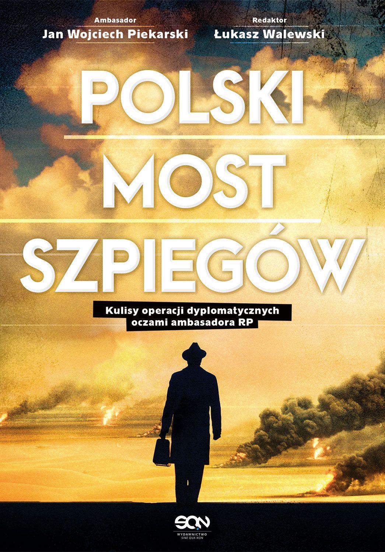 """Artykuł powstał między innymi w oparciu o książkę ambasadora Jana Wojciecha Piekarskiego """"Polski most szpiegów"""" wydaną nakładem Wydawnictwa SQN."""