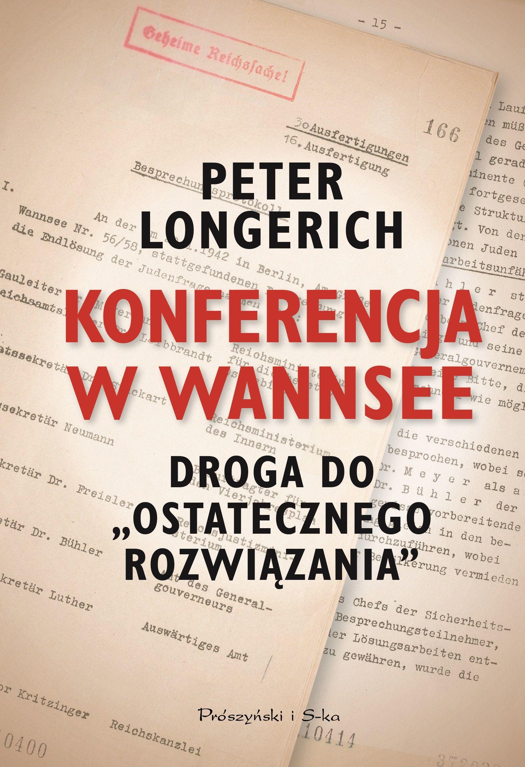 """Artykuł powstał między innymi w oparciu o książkę Petera Longericha Konferencja w Wannsee. Droga do """"ostatecznego rozwiązania"""", wydaną nakładem wydawnictwa Prószyński i S-ka."""