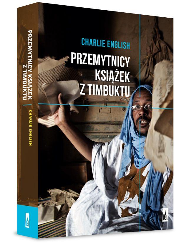 """Inspiracją do napisania artykułu była najnowsza książka Charlie Englisha """"Przemytnicy książek z Timbuktu"""" (Wydawnictwo Poznańskie 2018), w której autor splata historię afrykańskiego królestwa z teraźniejszością, tworząc opowieść pełną napięć."""