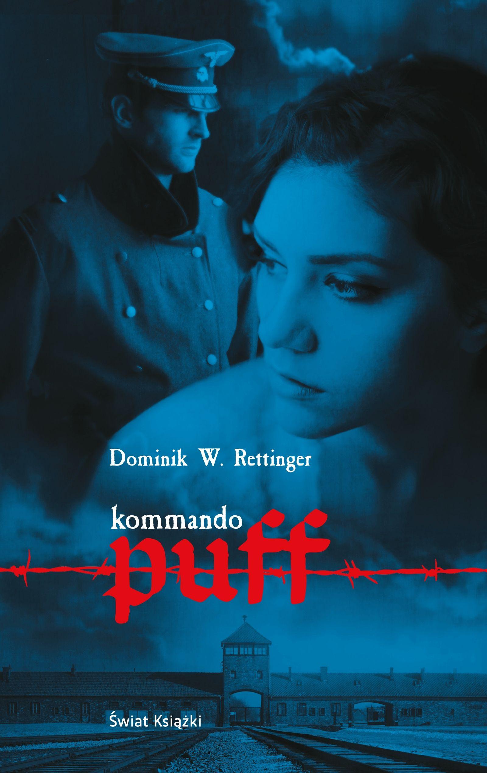 """Inspiracją do napisania tego artykułu była powieść Dominika W. Rettingera """"Kommando Puff"""", wydana nakładem wydawnictwa Świat Książki."""