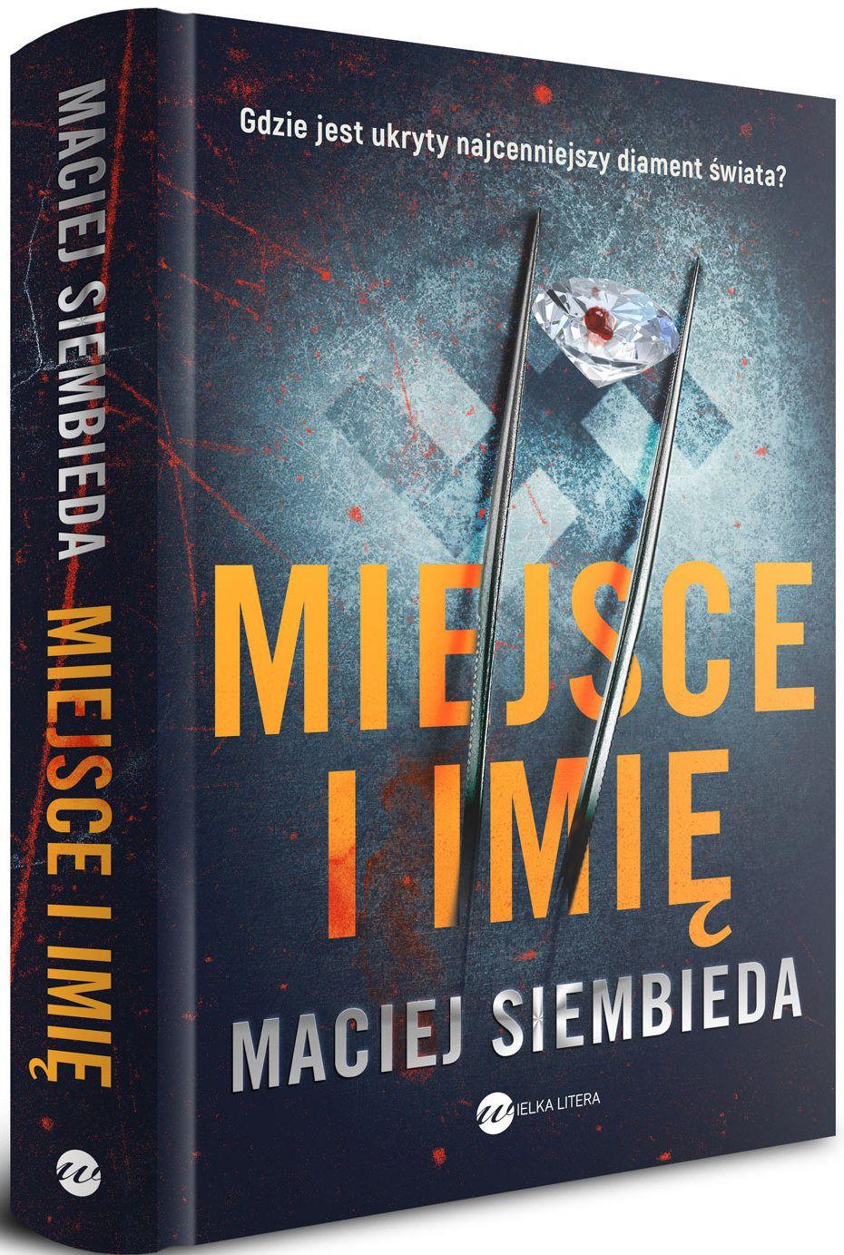 """Inspiracją do napisania tego artykuły była najnowsza powieść Macieja Siembiedy pod tytułem """"Miejsce i imię"""" (Wielka Litera 2018)."""