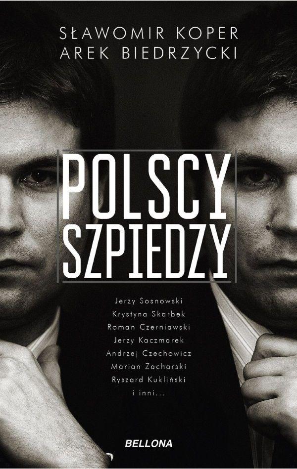 """Inspirację do napisania artykułu stanowiła najnowsza książka Sławomira Kopra i Arka Biedrzyckiego """"Polscy szpiedzy"""" (Bellona 2018)"""