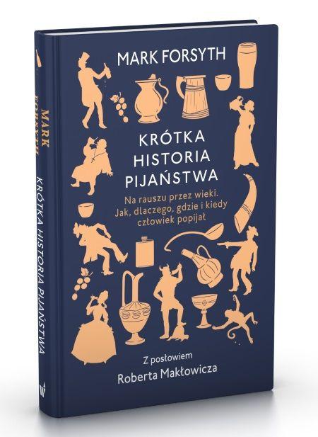 """Artykuł powstał między innymi na podstawie książki Marka Forsytha """"Krótka historia pijaństwa"""" (Wydawnictwo Dolnośląskie 2018)."""