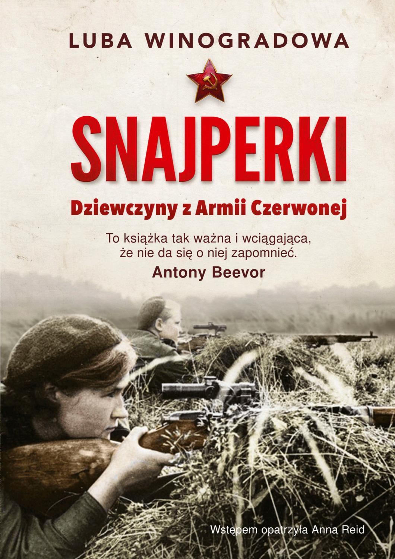 """Tekst powstał w oparciu o książkę Luby Winogradowej pod tytułem """"Snajperki. Dziewczyny z Armii Czerwonej"""" (Znak Horyzont 2018)."""