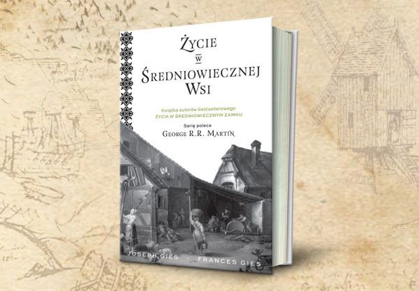 """Fascynuje Cię średniowiecze? Wszystkie jego sekrety odkrywają przed nami badacze tej epoki Joseph i Frances Gies w swojej najnowszej książce """"Życie w średniowiecznej wsi"""" (Znak Horyzont 2018)."""