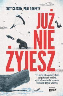"""Inne bezsensowne śmierci w historii opisują Cody Cassidy i Paul Doherty w książce """"Już nie żyjesz"""", wydanej nakładem wydawnictwa Znak Horyzont."""