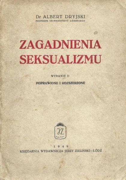 Zagadnienia seksualizmu. Strona tytułowa najważniejsze pracy Alberta Dryjskiego. Jej pierwsze wydanie ukazało się w roku 1934.