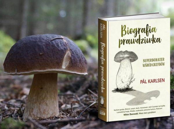 """Artykuł został zainspirowany """"Biografią prawdziwka"""" autorstwa Påla Karlsena. Jeżeli jesteście miłośnikami grzybobrania, i chcecie poznać sekrety króla polskich lasów, to w naszej księgarni już dziś możecie kupić z rabatem swój egzemplarz."""
