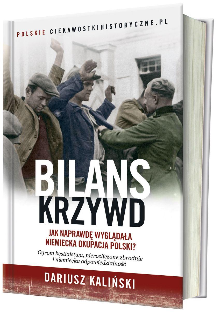 """Kup książkę Dariusza Kalińskiego pt. """"Bilans krzywd"""" w naszej księgarni ze specjalnym rabatem."""