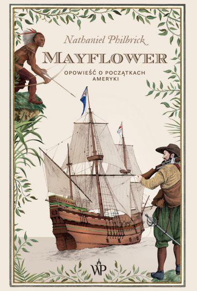 """Ciekawostka powstała w oparciu o książkę Nathaniela Philbricka """"Mayflower. Opowieść o początkach Ameryki"""", która została wydana nakładem Wydawnictwa Poznańskiego."""
