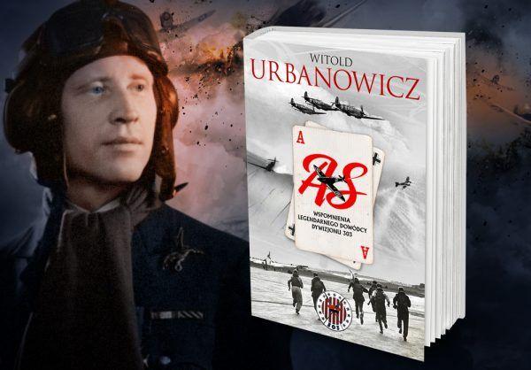 Wojna w przestworzach oczyma Witolda Urbanowicza - legendarnego dowódcy Dywizjonu 303. Kliknij i kup z rabatem w naszej księgarni.