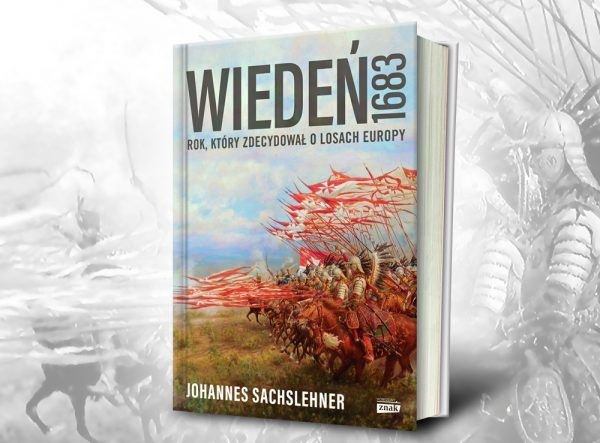"""Tekst powstał w oparciu o książkę Johannesa Sachslehnera pod tytułem """"Wiedeń 1683. Rok, który zdecydował o losach Europy"""" (Znak Horyzont 2018)."""