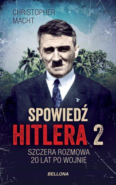 """Inspiracją do napisania artykułu stała się książka Christophera Machta """"Spowiedź Hitlera 2. Szczera rozmowa 20 lat po wojnie"""", wydana nakładem wydawnictwa Bellona."""