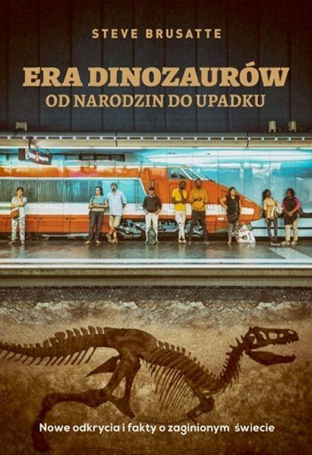 """Poznaj niezwykłą historię dinozaurów, o której opowiada w swej najnowszej książce pt. """"Era dinozaurów. Od narodzin do upadku"""" (Znak Horyzont) Steve Brusette."""