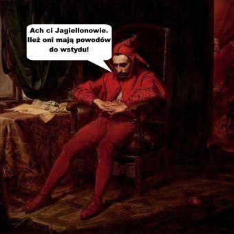 Jagiellonowie mieli sporo powodów do wstydu.
