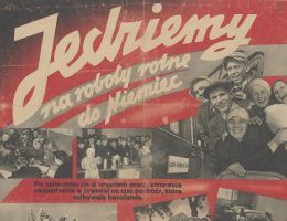 Niemcy prowadzili szeroką akcję zachęcającą do dobrowolnego wyjazdu na roboty. Nie przynosiła ona jednak zamierzanych efektów.