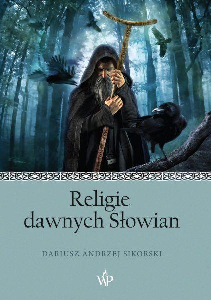 Religia dawnych Słowian bez zmyśleń, manipulacji i uproszczeń. Interpretacja wybitnego specjalisty rzucająca nowe światło na temat już w sprzedaży.