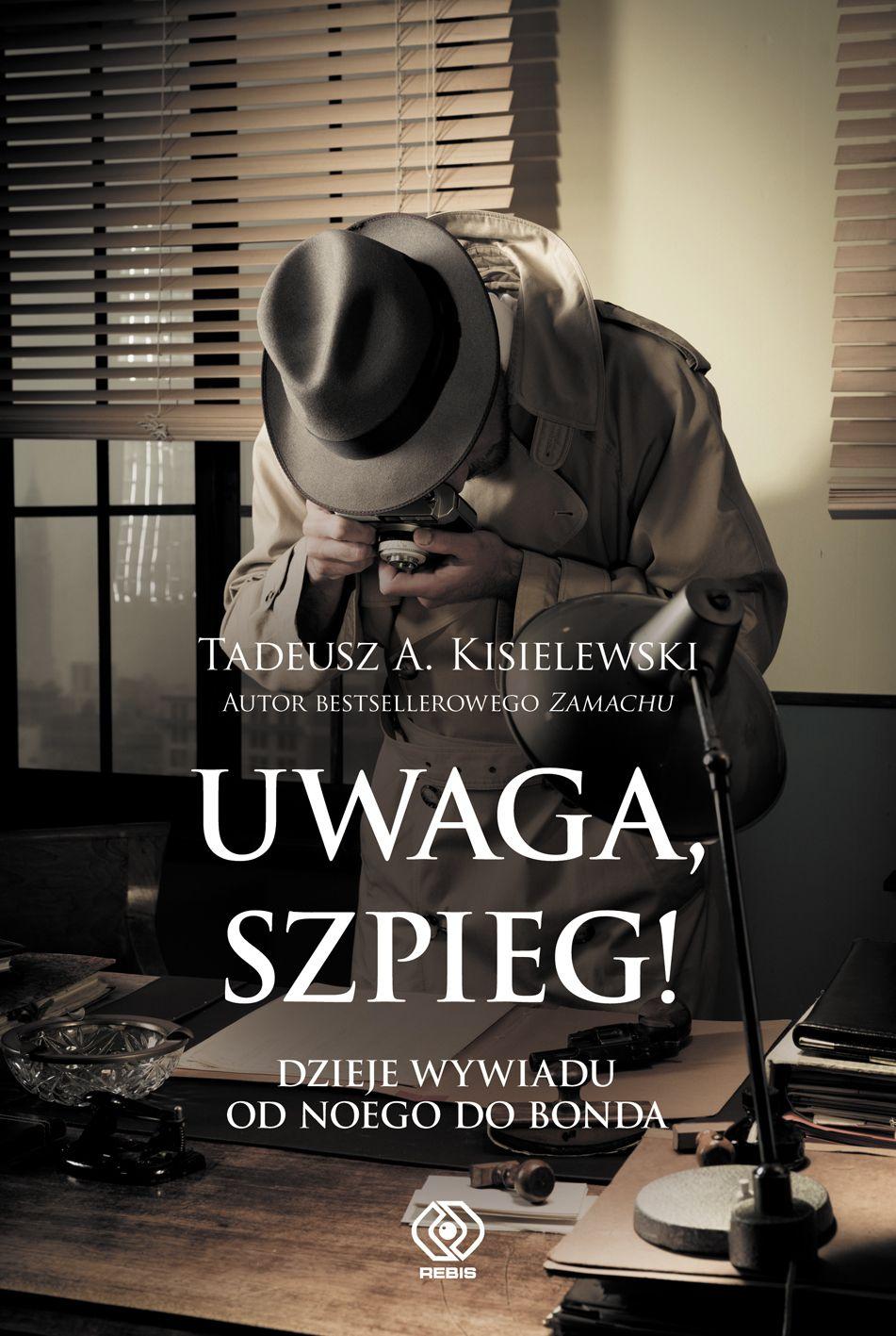 """Kup książkę Tadeusza A. Kisielewskiego pt. """"Uwaga szpieg"""" z rabatem na empik.com."""