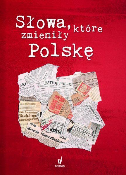 """Artykuł powstał między innymi w oparciu o książkę """"Słowa, które zmieniły Polskę"""", wydaną nakładem Wydawnictwa Dolnośląskiego."""