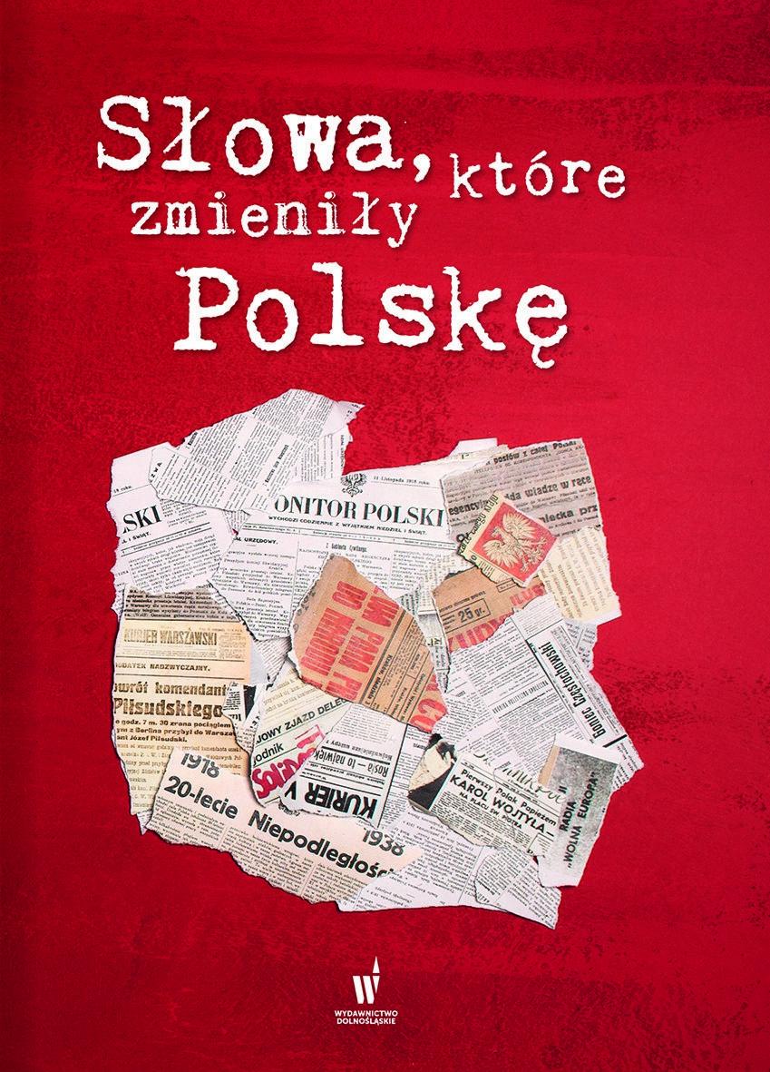"""Ciekawostka powstała w oparciu o książkę """"Słowa, które zmieniły Polskę"""", wydaną nakładem Wydawnictwa Dolnośląskiego."""
