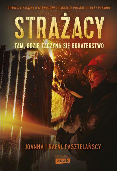 """Ciekawostka powstała w oparciu o książkę """"Strażacy. Tam, gdzie zaczyna się bohaterstwo"""", wydaną nakładem wydawnictwa Znak Horyzont."""