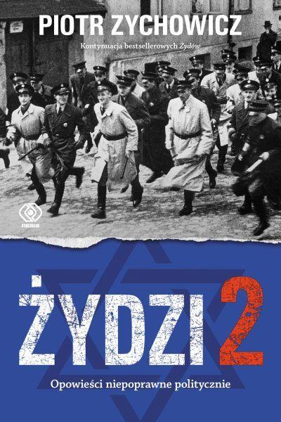 """Tekst powstał w oparciu o książkę Piotra Zychowicza """"Żydzi 2. Opowieści niepoprawne politycznie"""" (Rebis 2018)."""