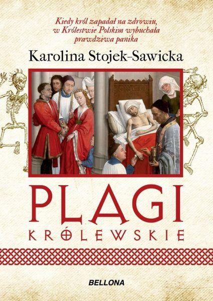 """Artykuł powstał między innymi na podstawie książki Karoliny Stojek-Sawickiej """"Plagi królewskie"""", która ukazała się nakładem wydawnictwa Bellona."""