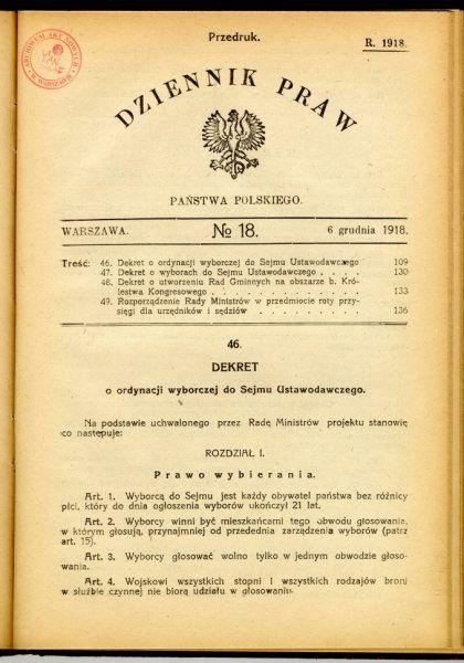 Dekret Józefa Piłsudskiego (wydany 28 listopada, ale ogłoszony dopiero 6 grudnia) o ordynacji wyborczej, zrównujący kobiety i mężczyzn w prawach wyborczych.