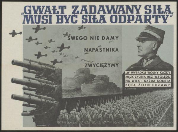 Gwałt zadany siłą... Słynny plakat propagandowy z 1939 roku ze Śmigłym-Rydzem w roli głównej