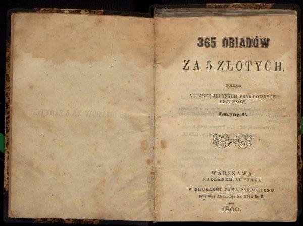 """Strona tytułowa pierwszego wydania """"365 obiadów"""" Ćwierczakiewiczowej."""