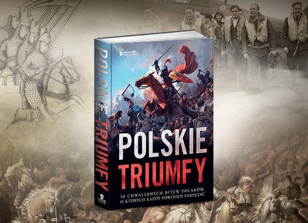 """O tym oraz innych zwycięstwach naszego oręża przeczytasz w naszej najnowszej książce """"Polskie triumfy"""". To idealny prezent dla każdego miłośnika historii. Kup z rabatem w naszej księgarni."""