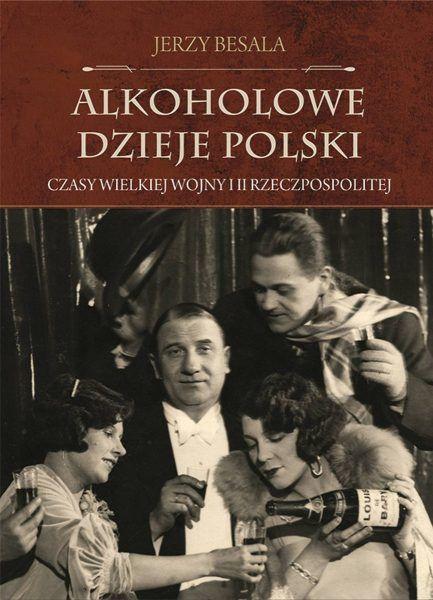 alkoholowe dzieje polski czasy wielkiej wojny i ii rzeczpospolitej b iext53470732