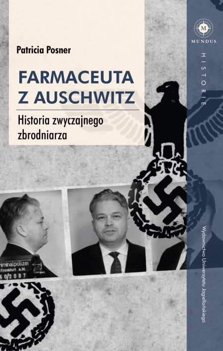 Artykuł powstał między innymi na podstawie książki Patricii Posner Farmaceuta z Auschwitz, która właśnie ukazała się nakładem Wydawnictwa Uniwersytetu Jagiellońskiego.