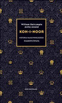 """Artykuł powstał między innymi w oparciu o książkę Williama Dalrymple i Anity Anand """"Koh-i-noor. Historia najsłynniejszego diamentu świata"""" (Noir sur Blanc 2019)."""