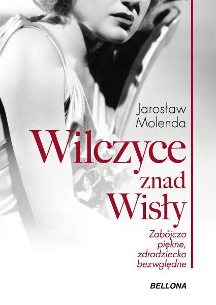"""Artykuł powstał między innymi na podstawie książki Jarosława Molendy """"Wilczyce znad Wisły"""", która właśnie ukazała się nakładem wydawnictwa Bellona."""