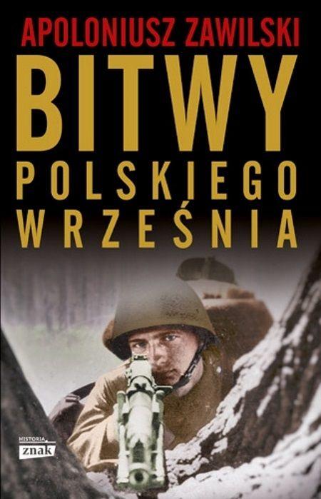 """Ciekawostka stanowi fragment książki Apoloniusza Zawilskiego """"Bitwy polskiego września"""" (Znak Horyzont 2018)."""