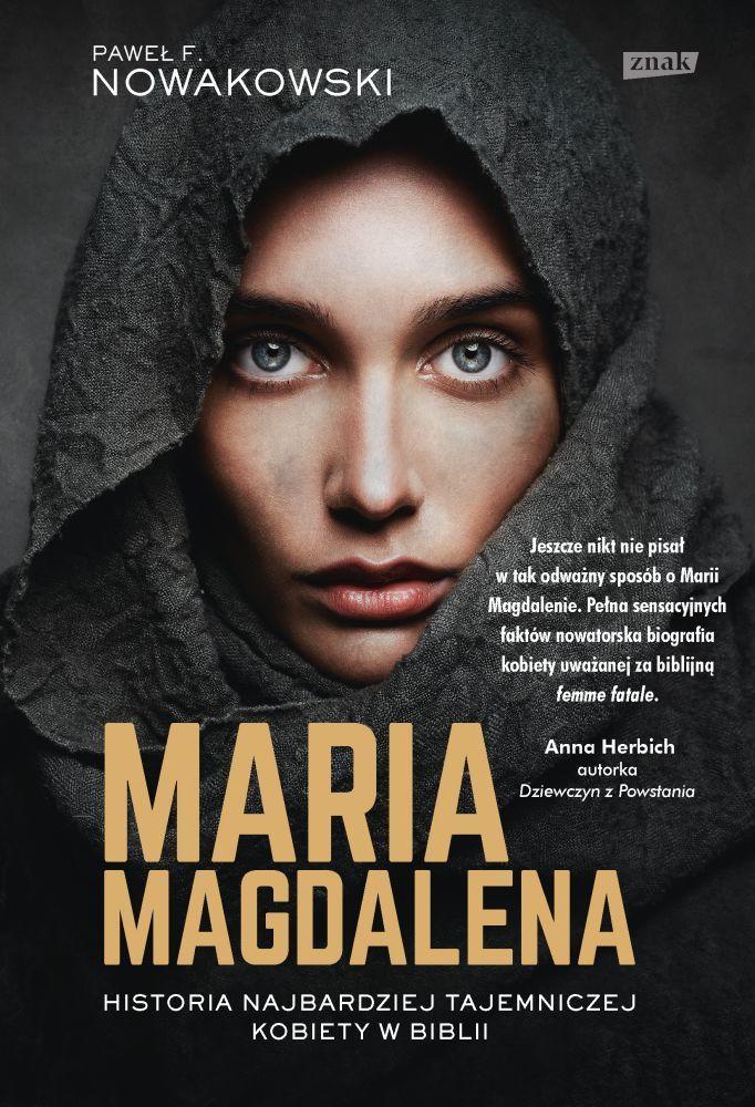 """Historia najbardziej tajemniczej kobiety w Biblii w książce Pawła F. Nowakowskiego pod tytułem """"Maria Magdalena"""". Kliknij i kup z rabatem."""